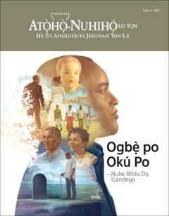 Atọ̀họ̀-Nuhihọ́ lọ Tọn Sọha 4 2017 | Ogbẹ̀ po Okú Po—Nuhe Biblu Dọ Gandego