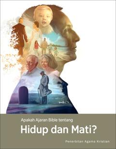 Majalah Menara Pengawal No. 4 2017   Apakah Ajaran Bible tentang Hidup dan Mati?