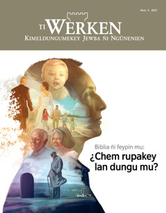 Chillka Ti Werken, num. 3 2017 | Biblia ñi feypinmu: ¿Chem rupakey lan dungumu?
