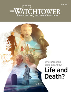 The Watchtower No. 4 2017 | Wetin Bible talk about life, and wetin e talk about death?