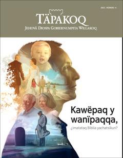 2017 wata 4 kaq Täpakoq revista | ¿Ima nintaq Biblia kawëpaq y wanïpaq?