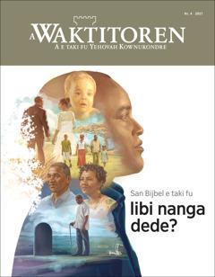 A Waktitoren Nr. 4 2017 | San Bijbel e taki fu libi nanga dede?