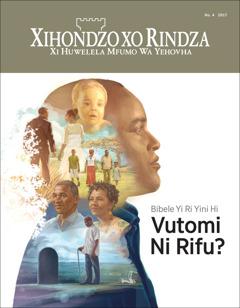 Xihondzo xo Rindza No. 42017 | Bibele Yi Ri Yini Hi Vutomi Ni Rifu?