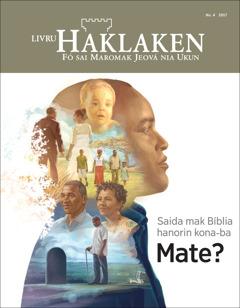 Livru Haklaken No. 4 2017 | Saida mak Bíblia hanorin kona-ba mate?