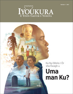 Iyoukura Namba 4 2017 | Ka Nyi Bibilo I Ôr sha Kwagh u Uma man Ku?