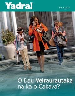 Yadra! Nb. 4 2017 | O Dau Veiraurautaka na ka o Cakava?