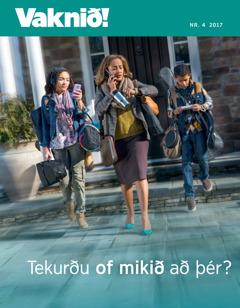 Vaknið! Nr. 4 2017   Tekurðu of mikið að þér?