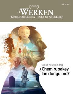 Chillka Ti Werken, num. 3 2017 | Biblia ñi feypin mu: ¿Chem rupakey lan dungumu?
