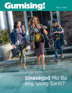 Gumising! Blg. 4 2017 | Sinasagad Mo Ba ang Iyong Sarili?