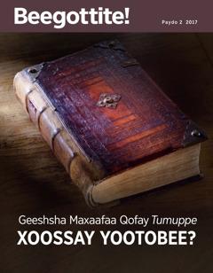 Beegottite! Paydo 2 2017 | Geeshsha Maxaafaa Qofay Tumuppe Xoossay Yootobee?