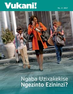 UVukani! No. 4 2017   Ngaba Uzixakekise Ngezinto Ezininzi?