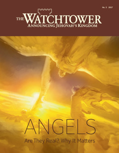 The Watchtower No. 5 2017 | Angels​—Are They Real? Why It Matters