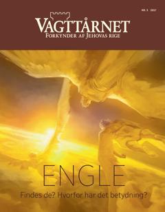 Vagttårnet nr.5 2017 | Engle –Findes de? Hvorfor har det betydning?