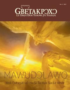 Gbetakpɔxɔ No. 5 2017   Mawudɔlawo—Woli Ŋutɔŋutɔa? Nu Si Ta Nya Sia Le Vevie