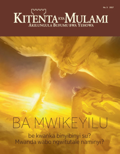 Kitenta kya Mulami No. 52017 | Ba mwikeyilu—be kwanka binyibinyi su? Mwanda wabo ngwitulale naminyi?