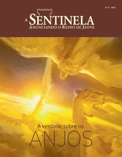 A SENTINELA No. 52017 | Angels—Are They Real? Why It Matters