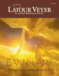 Latour Veyer No. 5 2017   Bann lanz—Eski zot egziste? Akoz i bon konnen
