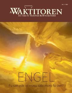 A Waktitoren Nr. 5 2017 | Engel—Fu san ede wi musu sabi moro fu den?