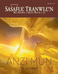 Sasafuɛ Tranwlɛ'n Afuɛ 2017 No. 4 | ANZI MUN: ?Be o lɛ sakpa?