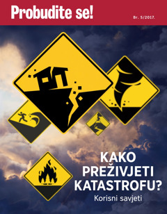 Probudite se! br. 5/2017. | Kako preživjeti katastrofu? Korisni savjeti