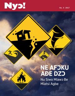 Nyɔ! No. 5 2017 | Ne Afɔku Aɖe Dzɔ—Nu Siwo Míawɔ Be Míatsi Agbe