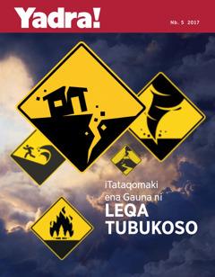 Yadra! Nb. 5 2017 | iTataqomaki ena Gauna ni—Leqa Tubukoso