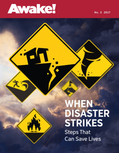 Awake! Na 5 2017 | When Disaster Strikes—Steps That Can Save Lives