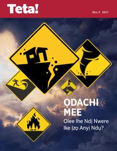 Teta! Nke 5 2017 | Ọdachi Mee—Ihe Ndị Nwere Ike Ịzọ Anyị Ndụ