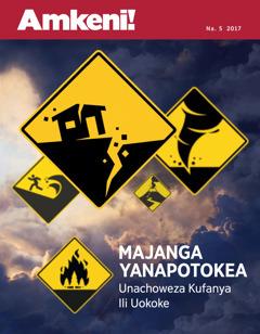 Amkeni! Na. 5 2017 | Majanga Yanapotokea—Unachoweza Kufanya Ili Uokoke