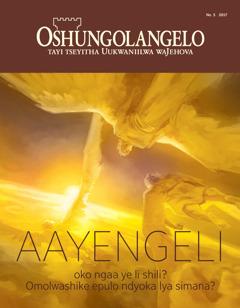 Oshifo shOshungolangelo No. 52017 | Aayengeli oko ye li shili? Omolwashike epulo ndyoka lya simanenena?