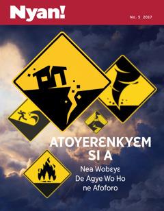 Nyan! No. 5 2017 | Sɛ Atoyerɛnkyɛm Si a Nea Wobɛyɛ De Agye Wo Ho ne Afoforo
