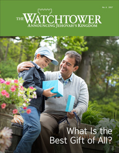 The Watchtower No. 6 2017   What Is the Best Gift of All?