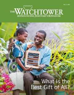 The Watchtower No. 6 2017 | What Is the Best Gift of All?