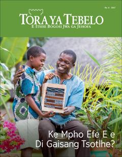 Tora ya Tebelo No.6 2017   Ke Mpho Efe E e Di Gaisang Tsotlhe?