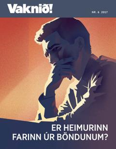 Vaknið nr. 6 2017 | Er heimurinn farinn úr böndunum?
