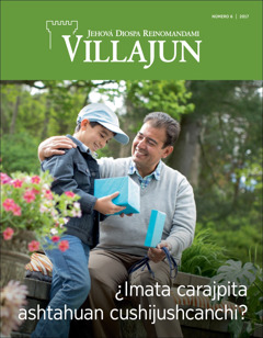 Villajun revista, número 6 de 2017 | Taita Diosca ¿ima valishca regalotata ñucanchimanga carashca?
