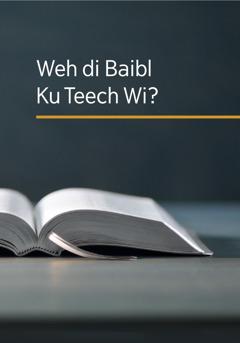 Weh di Baibl Ku Teech Wi?