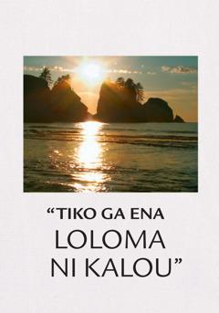 Tikoga ena Loloma ni Kalou