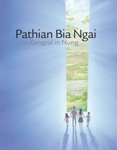 Pathian Bia Ngai law Zungzal in Nung