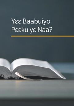 Yɛɛ Baabuiyo Pɛɛku yɛ Naa?