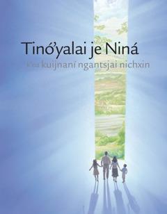 Tinó'yalai je Niná k'oa kuijnaní ngantsjai nichxin