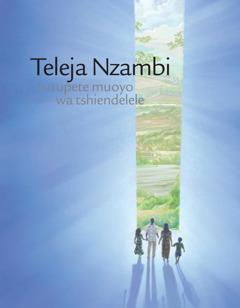 Teleja Nzambi bua upete muoyo wa tshiendelele
