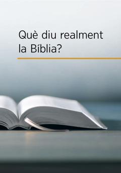 Què diu realment la Bíblia?