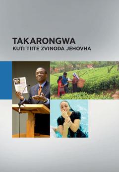 Takarongwa Kuti Tiite Zvinoda Jehovha