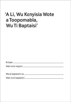 'A Li, Wu Kɛnyisia Wote a Toopomabla, Wu Ti Baptaisi
