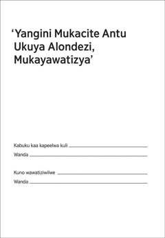 Yangini Mukacite Antu Ukuya Alondezi, Mukayawatizya