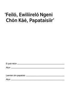 'Feiló, Ewiliireló Ngeni Chón Káé, Papataisiir'