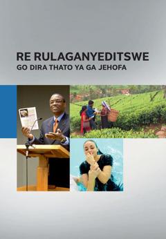 Re Rulaganyeditswe go Dira Thato ya ga Jehofa