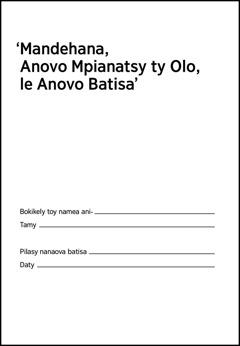 'Mandehana, Anovo Mpianatsy ty Olo, le Anovo Batisa'