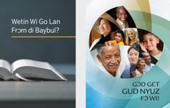 Di buk we nem 'Wetin Wi Go Lan Frɔm di Baybul?' ɛn di brosho we nem 'Gɔd Gɛt Gud Nyuz fɔ Wi!'